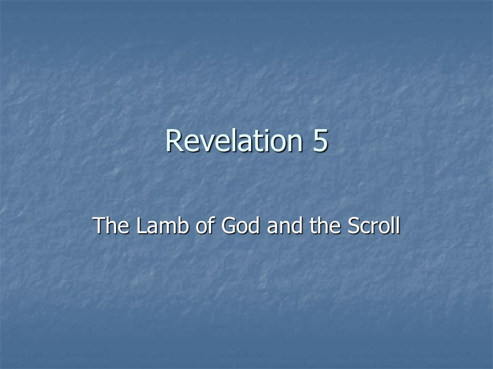 The Lamb of God and the Scroll
