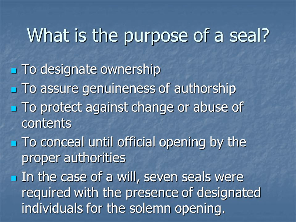 What is the purpose of a seal