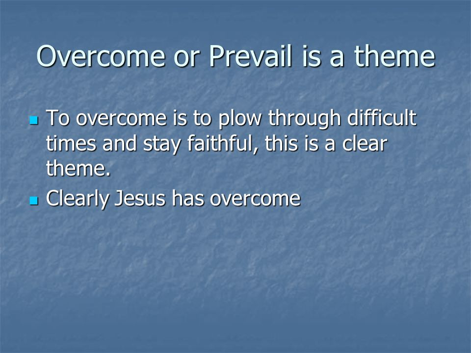 Overcome or Prevail is a theme