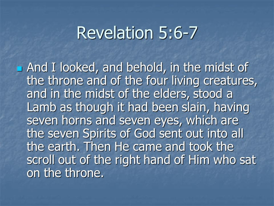 Revelation 5:6-7