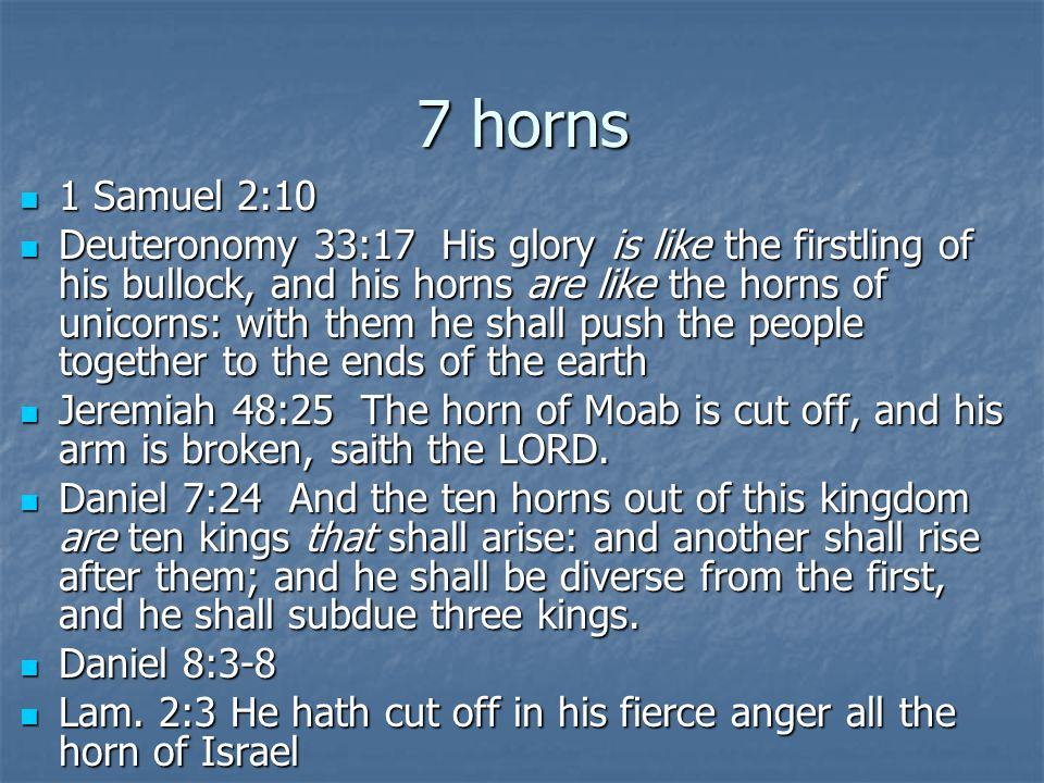 7 horns 1 Samuel 2:10.