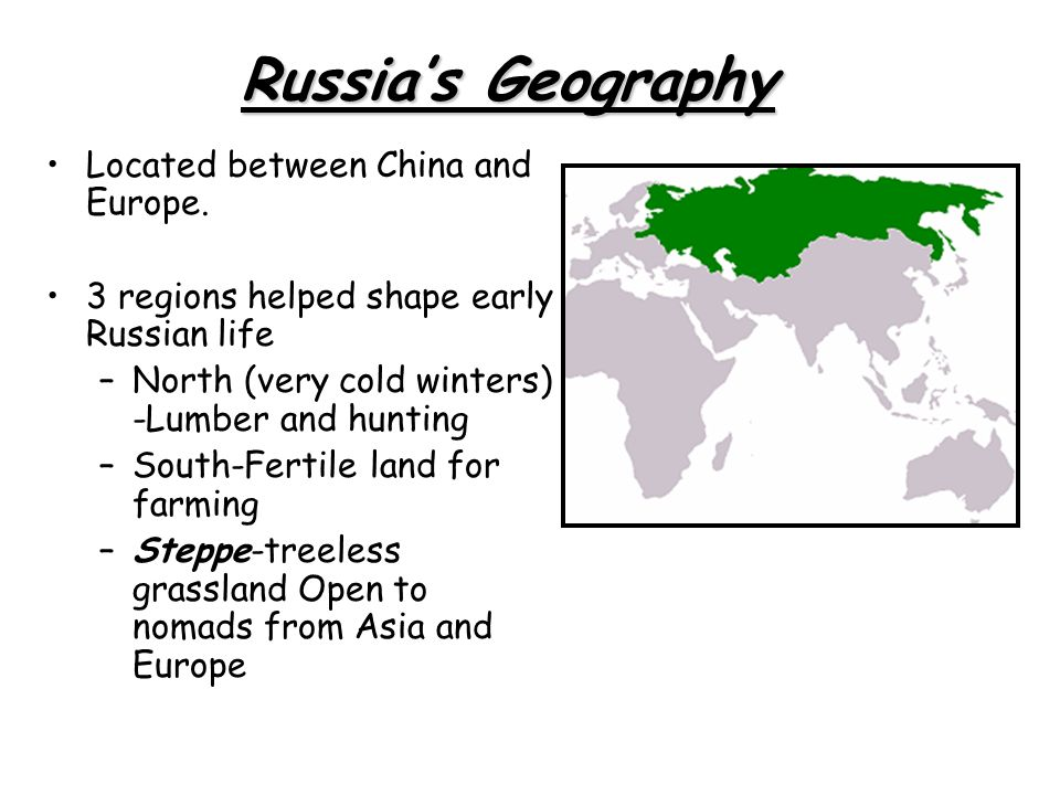 Russia's Geography Located between China and Europe.