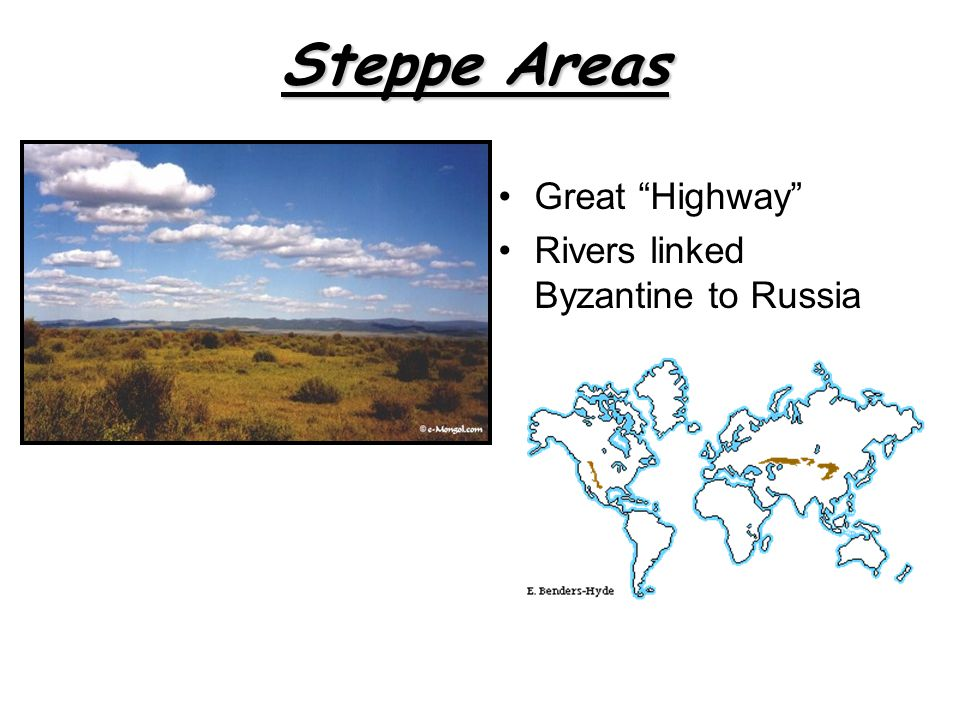 Steppe Areas Great Highway Rivers linked Byzantine to Russia