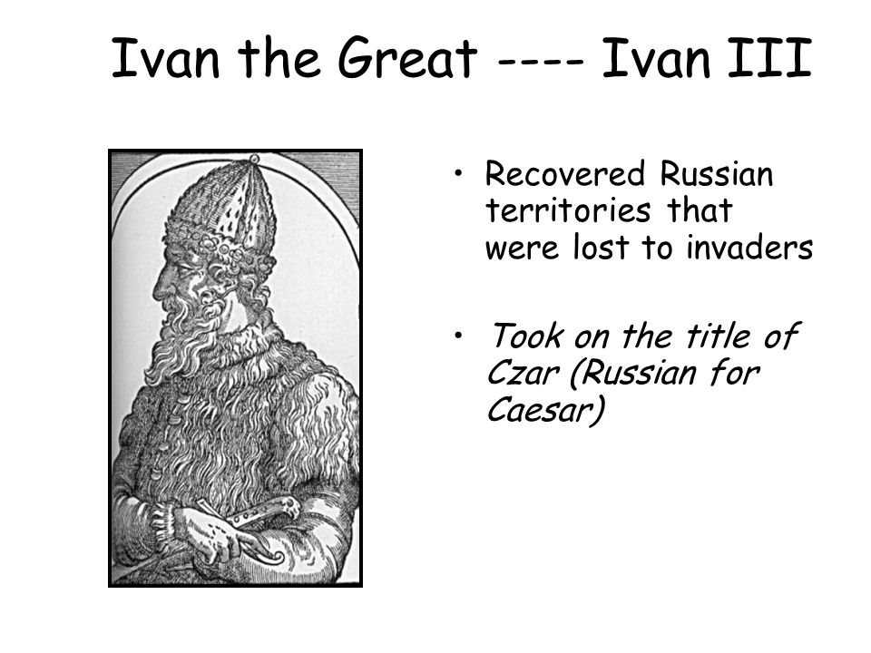 Ivan the Great ---- Ivan III