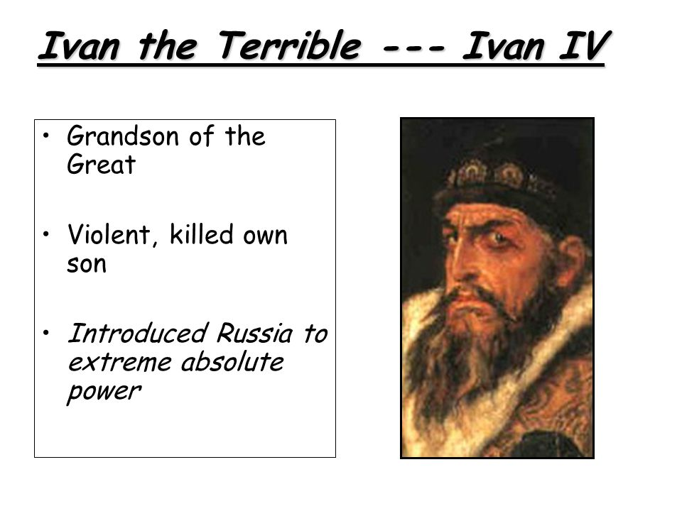 Ivan the Terrible --- Ivan IV