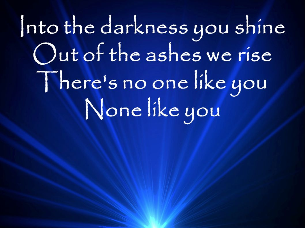 Into the darkness you shine