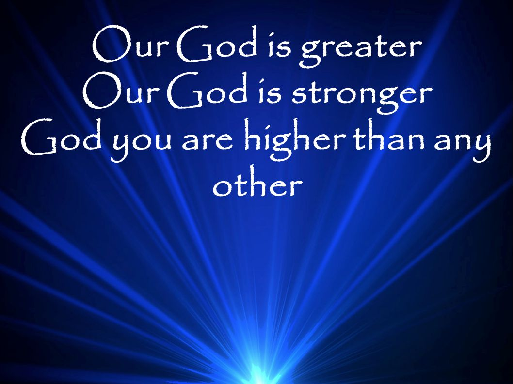 God you are higher than any other