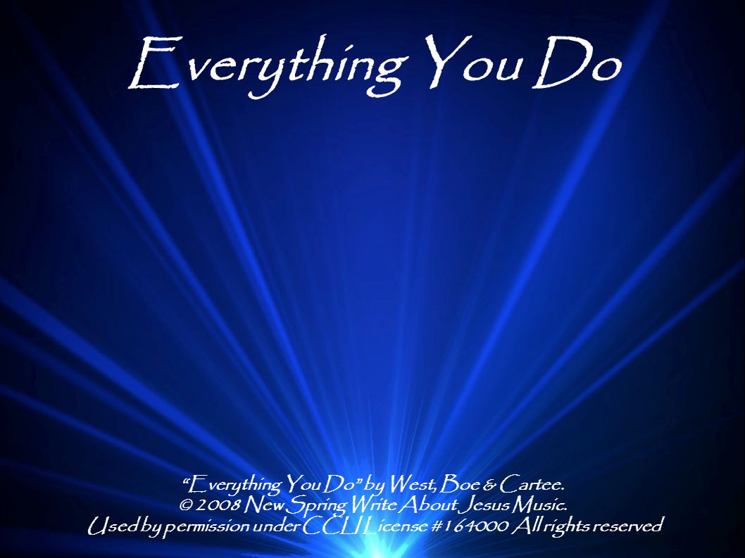 Everything You Do Everything You Do by West, Boe & Cartee.