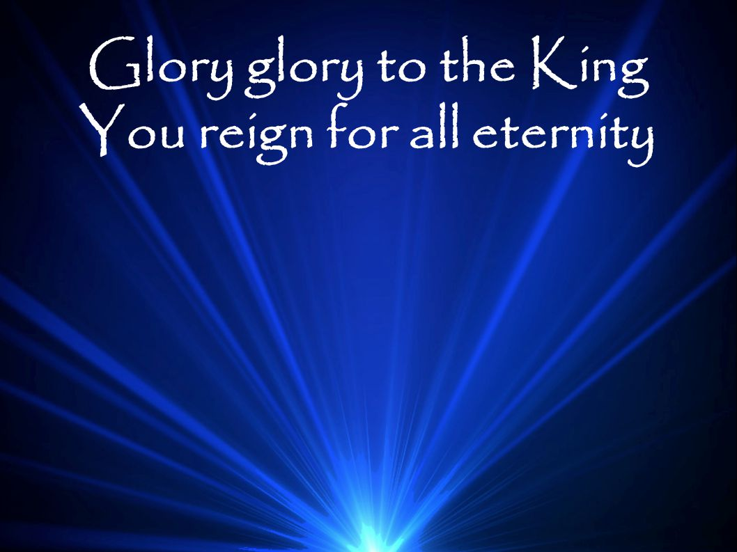 You reign for all eternity