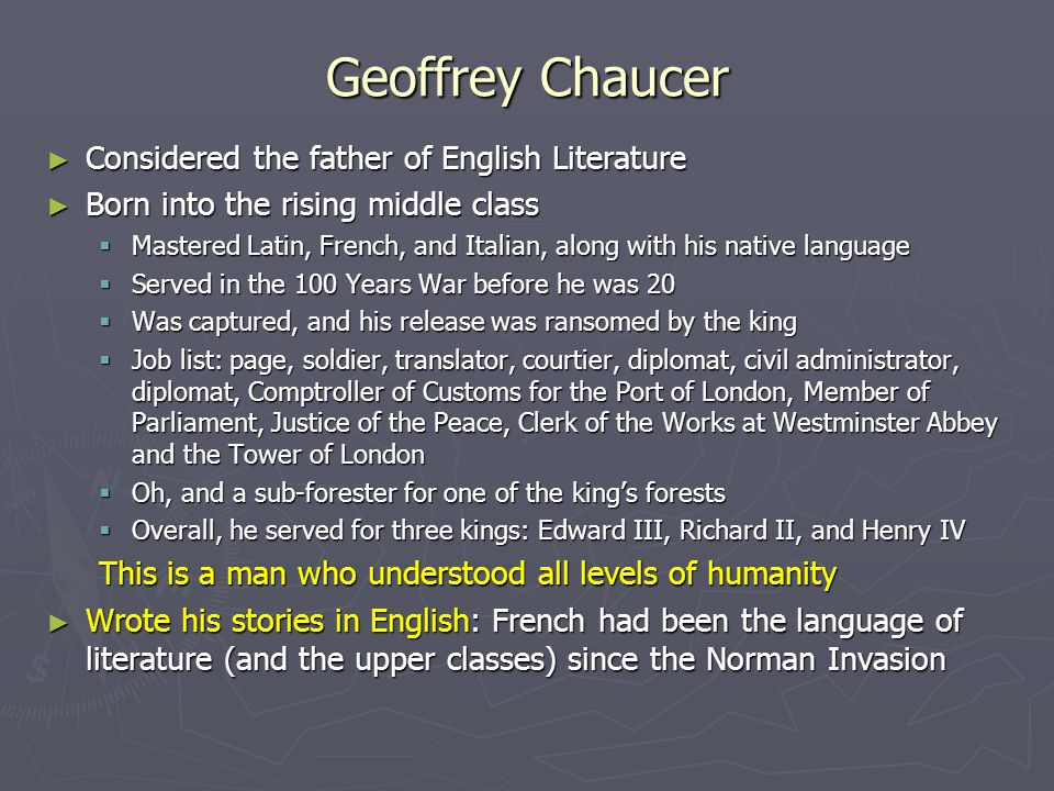Geoffrey Chaucer Considered the father of English Literature