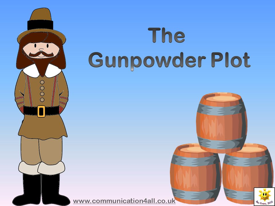 The Gunpowder Plot www.communication4all.co.uk