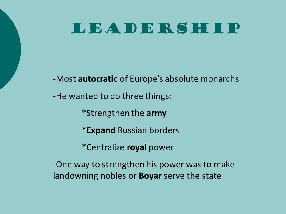 Leadership -Most autocratic of Europe's absolute monarchs