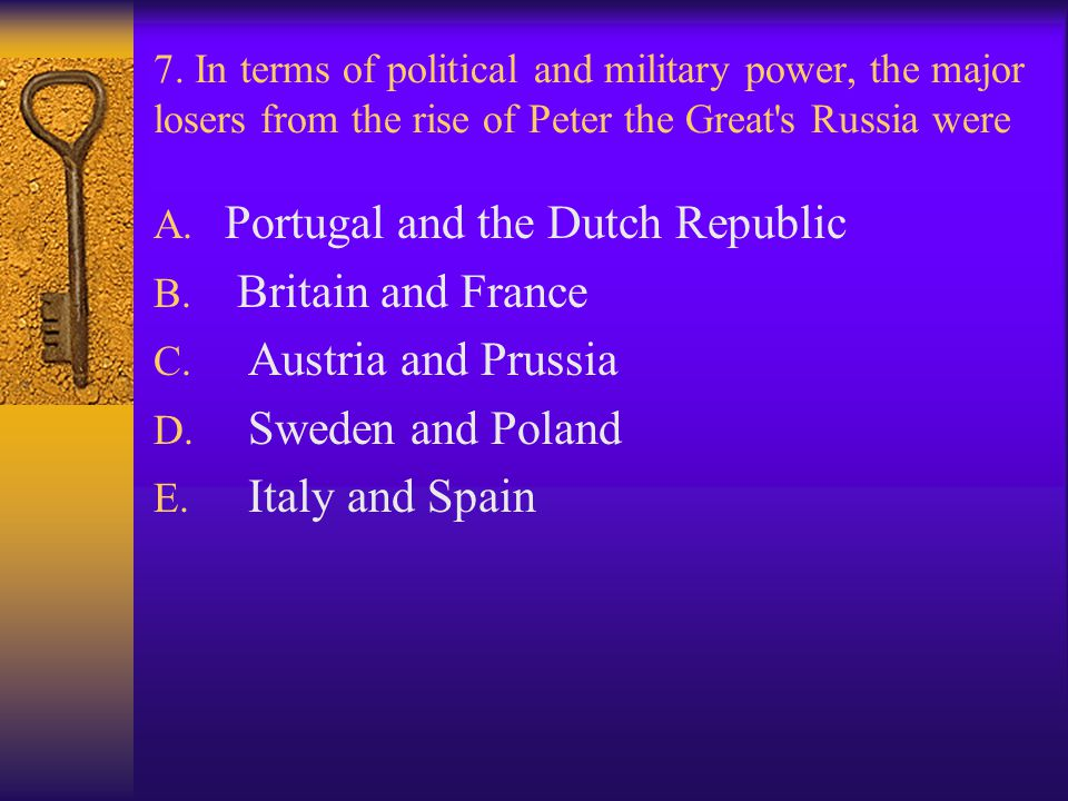 Portugal and the Dutch Republic Britain and France Austria and Prussia