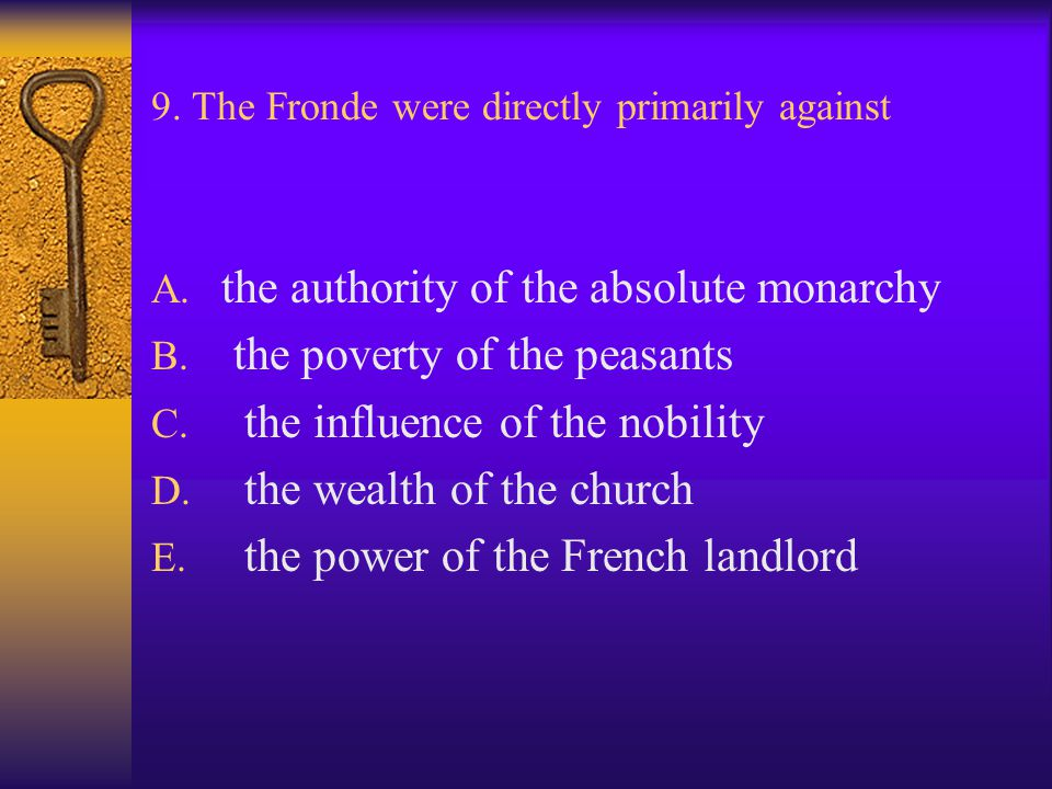 9. The Fronde were directly primarily against