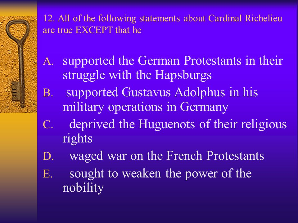 supported the German Protestants in their struggle with the Hapsburgs