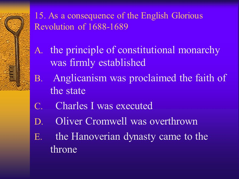 15. As a consequence of the English Glorious Revolution of 1688-1689