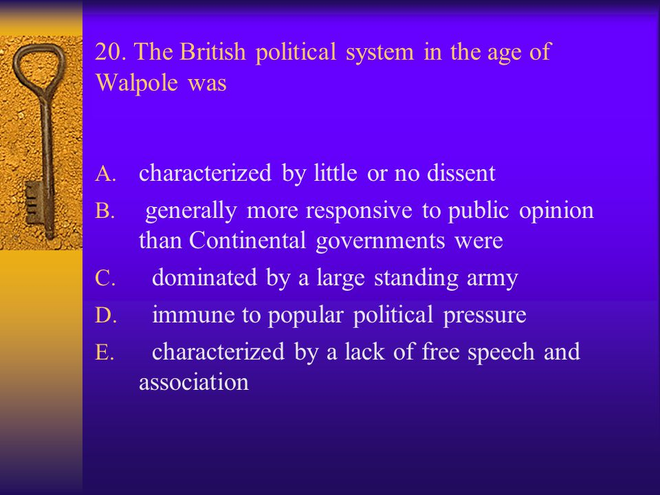 20. The British political system in the age of Walpole was