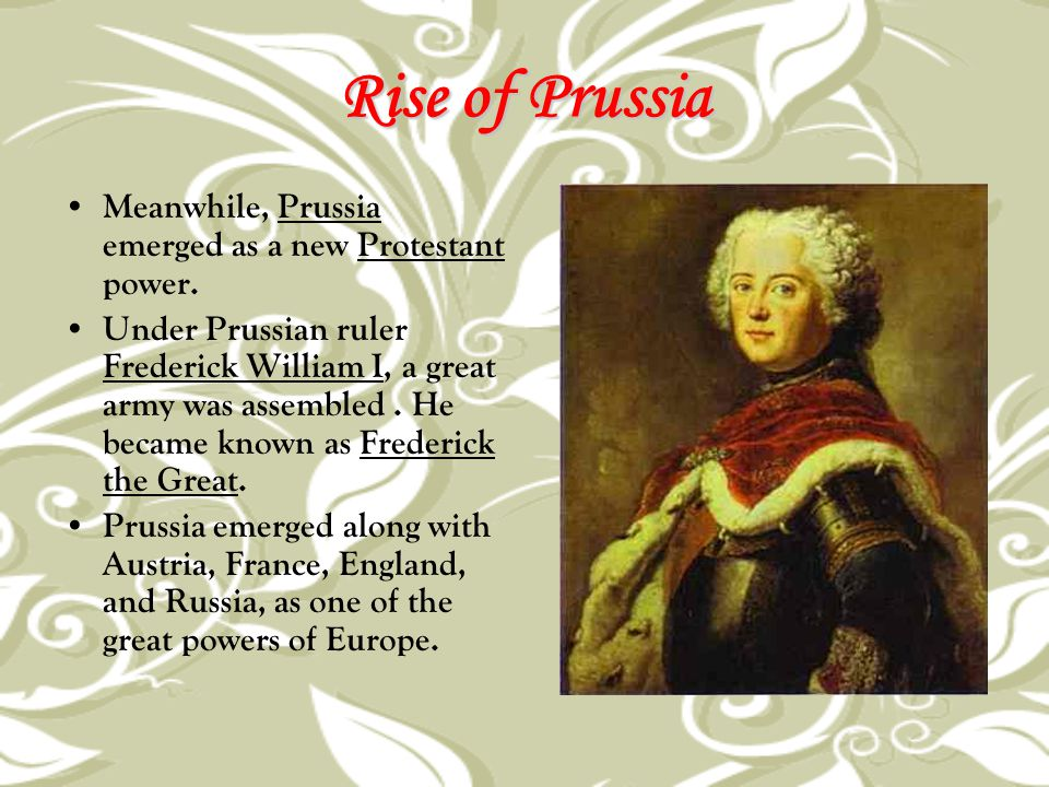 Rise of Prussia Meanwhile, Prussia emerged as a new Protestant power.