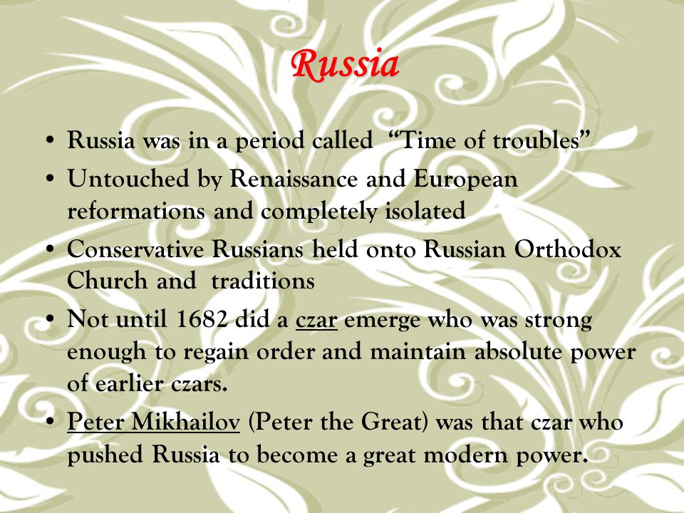 Russia Russia was in a period called Time of troubles