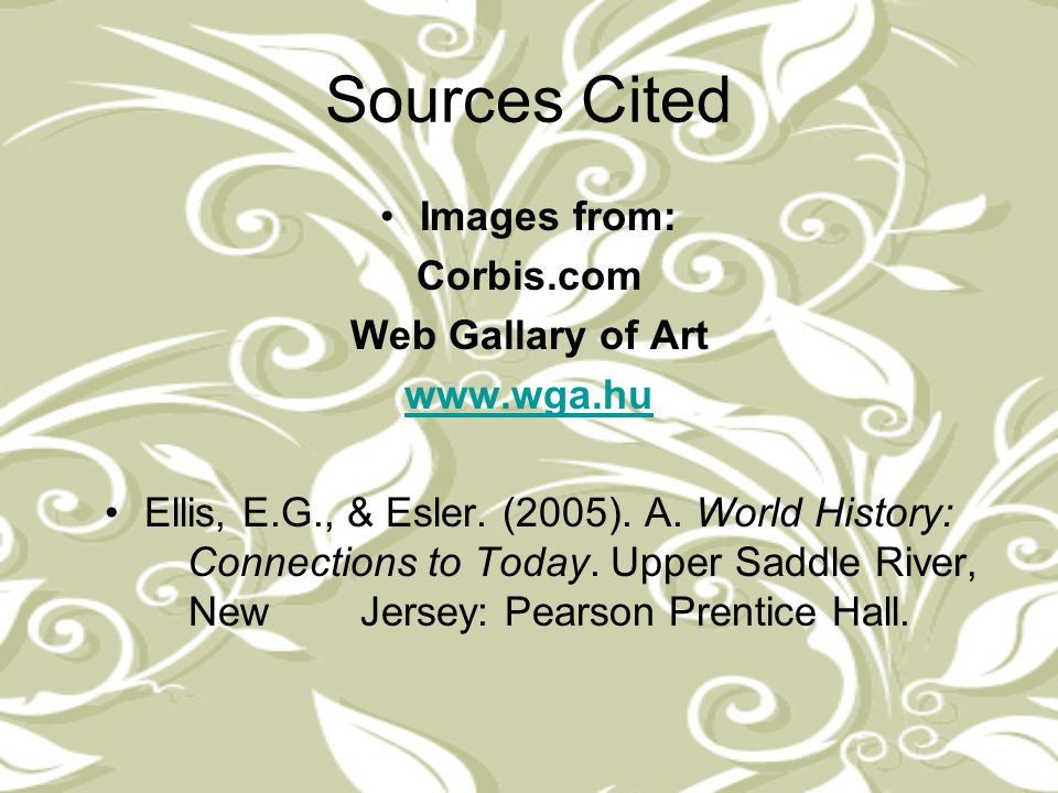 Sources Cited Images from: Corbis.com Web Gallary of Art www.wga.hu
