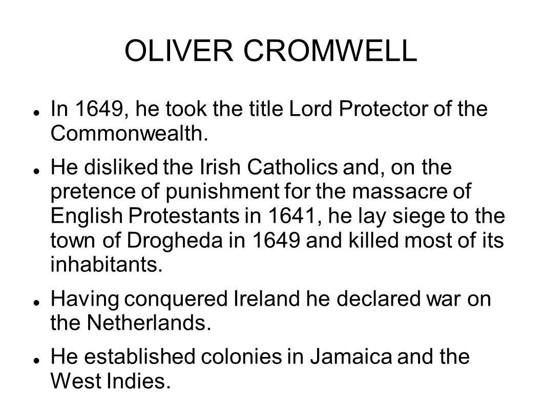 OLIVER CROMWELL In 1649, he took the title Lord Protector of the Commonwealth.