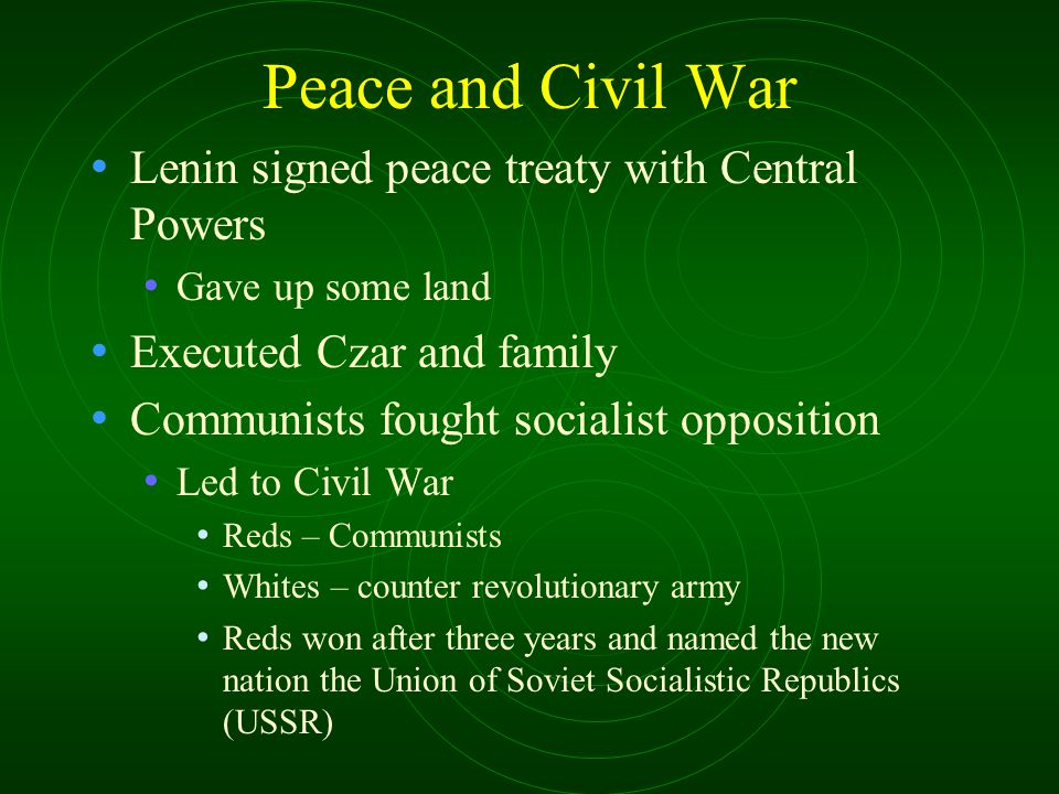 Peace and Civil War Lenin signed peace treaty with Central Powers