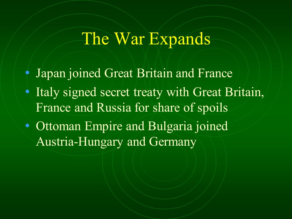 The War Expands Japan joined Great Britain and France