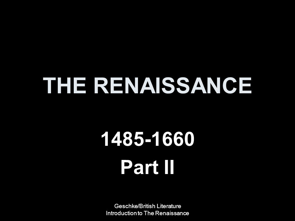 Geschke/British Literature Introduction to The Renaissance