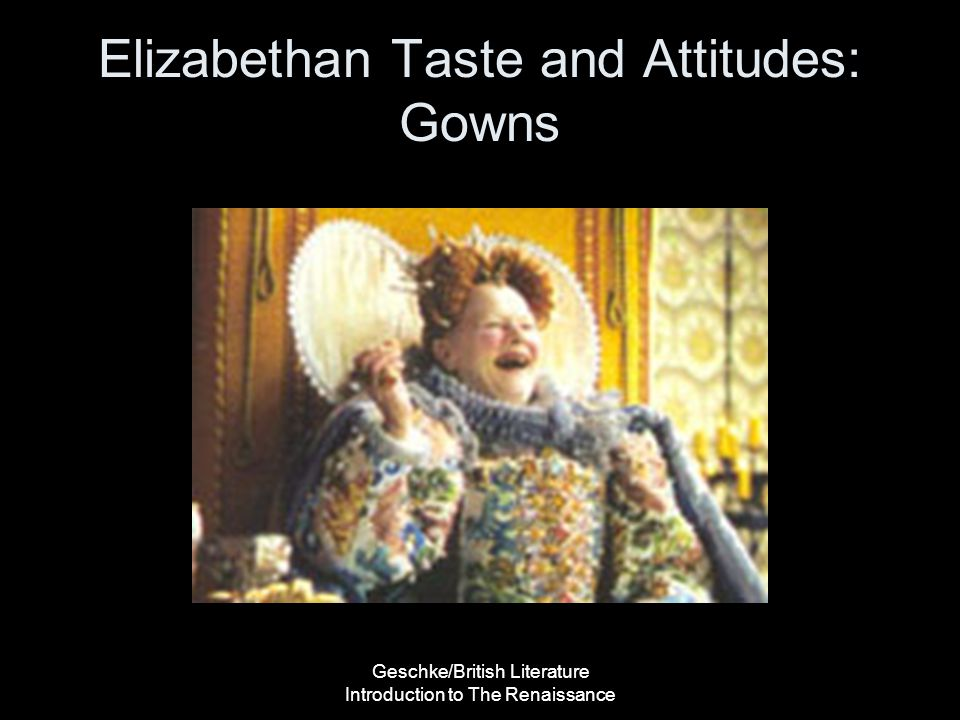 Elizabethan Taste and Attitudes: Gowns
