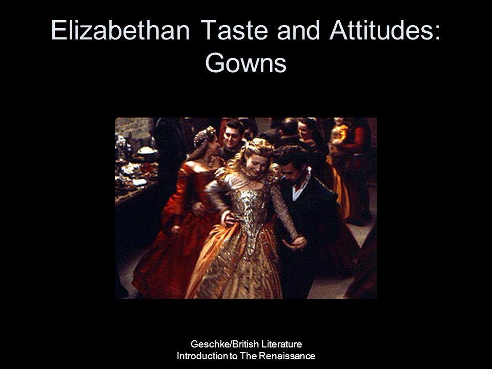 Elizabethan Taste and Attitudes: Gowns