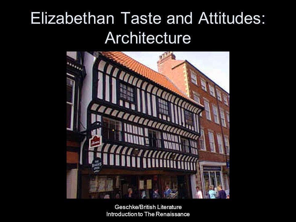 Elizabethan Taste and Attitudes: Architecture