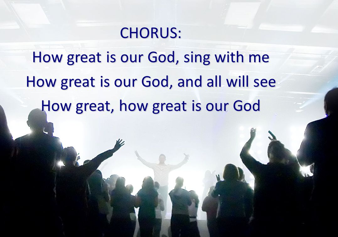 How great is our God, sing with me