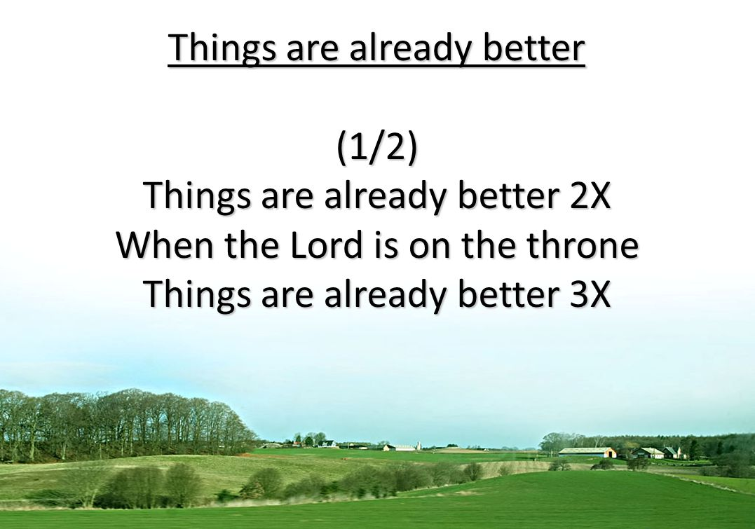 Things are already better (1/2) Things are already better 2X