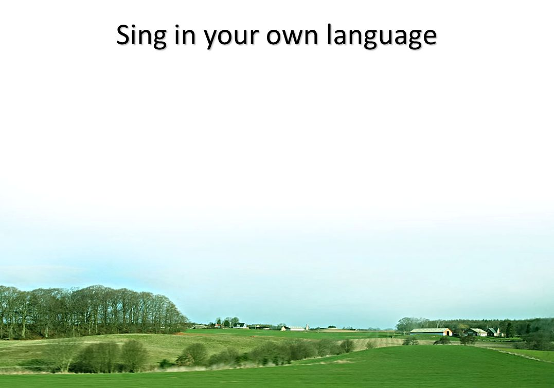 Sing in your own language