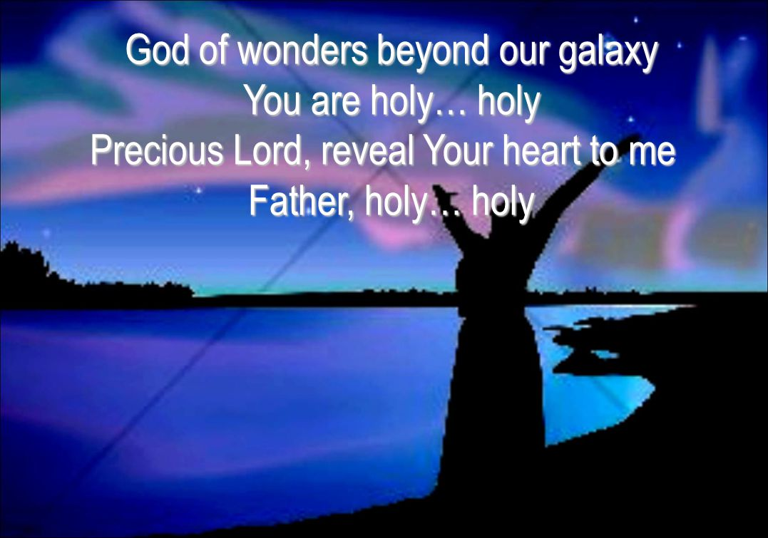 God of wonders beyond our galaxy