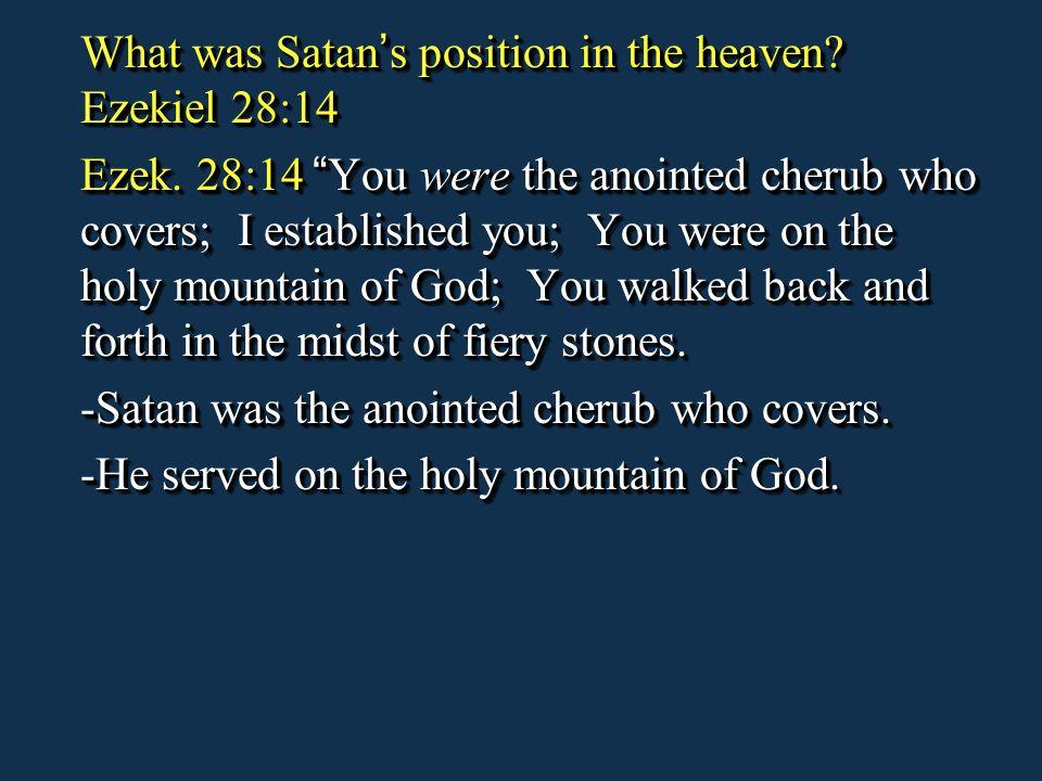 What was Satan's position in the heaven Ezekiel 28:14