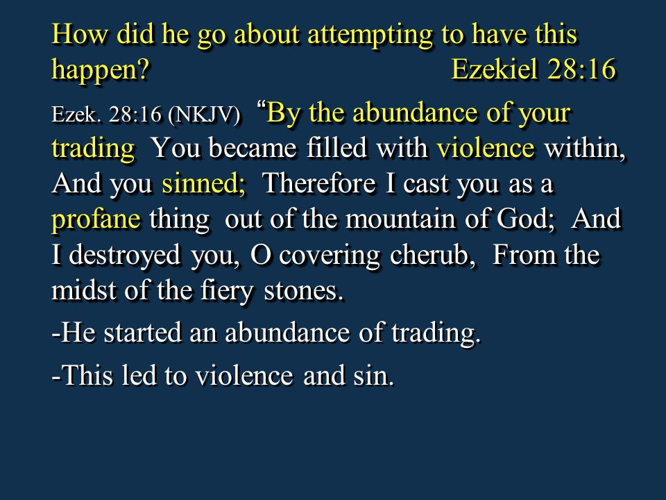 How did he go about attempting to have this happen Ezekiel 28:16