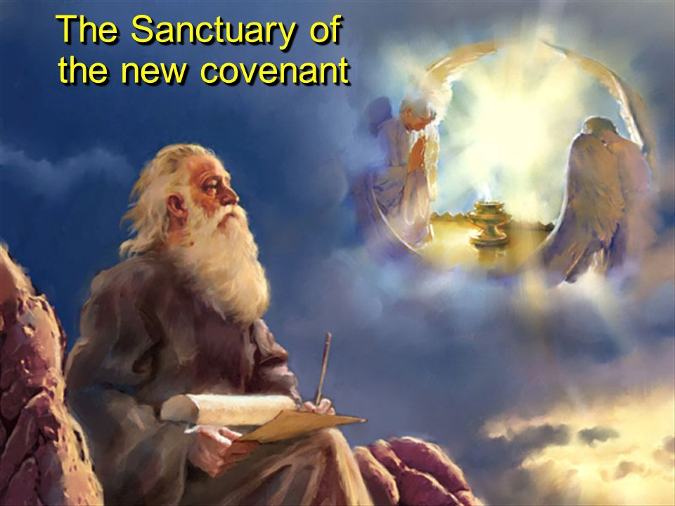 The Sanctuary of the new covenant