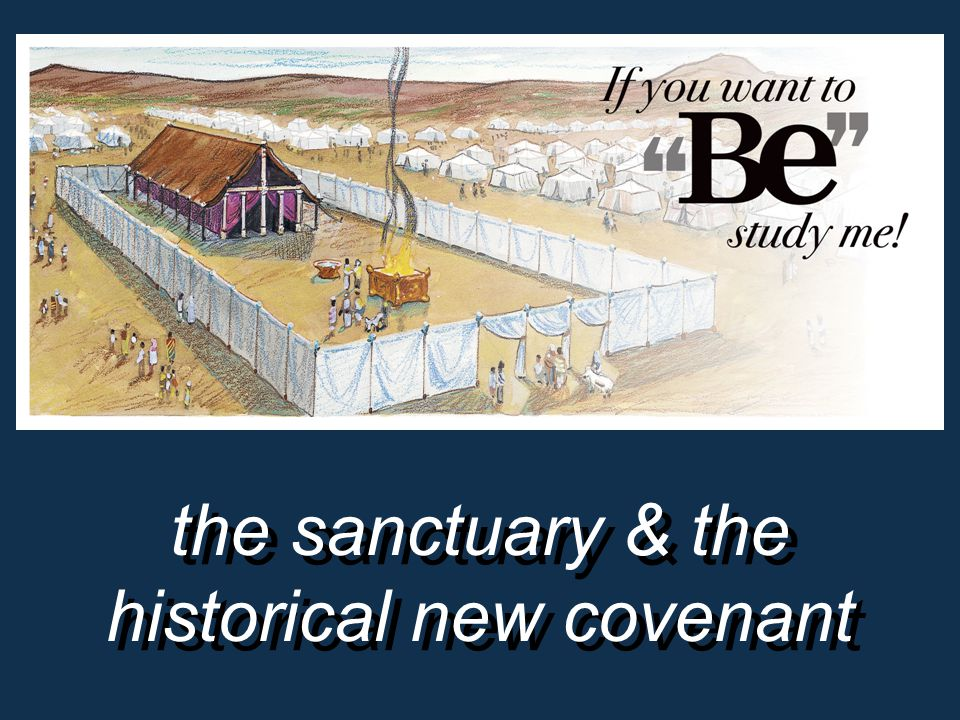 the sanctuary & the historical new covenant