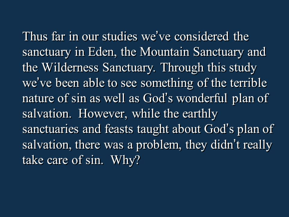 Thus far in our studies we've considered the sanctuary in Eden, the Mountain Sanctuary and the Wilderness Sanctuary.