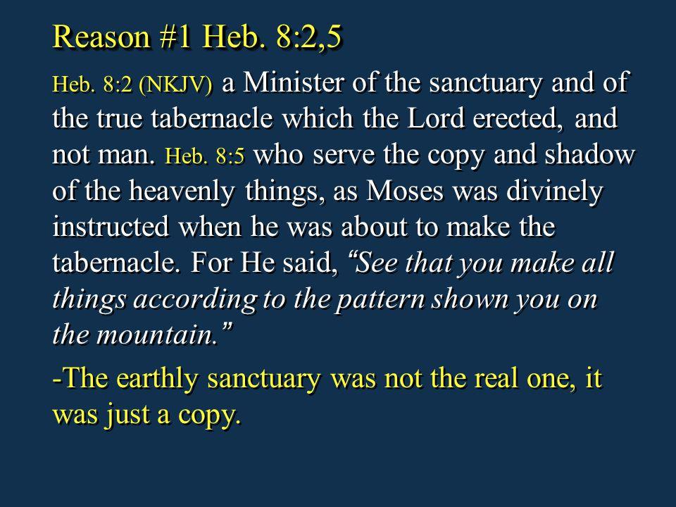Reason #1 Heb. 8:2,5