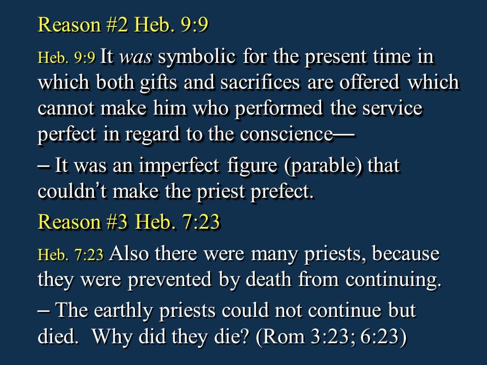 Reason #2 Heb. 9:9
