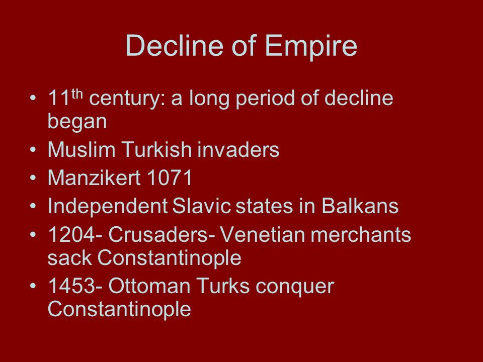 Decline of Empire 11th century: a long period of decline began