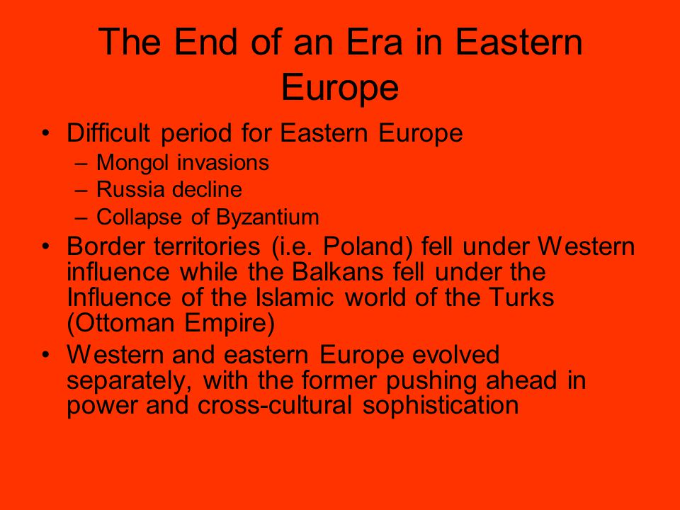 The End of an Era in Eastern Europe
