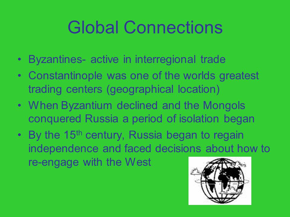 Global Connections Byzantines- active in interregional trade