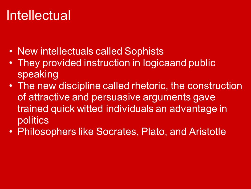 Intellectual New intellectuals called Sophists
