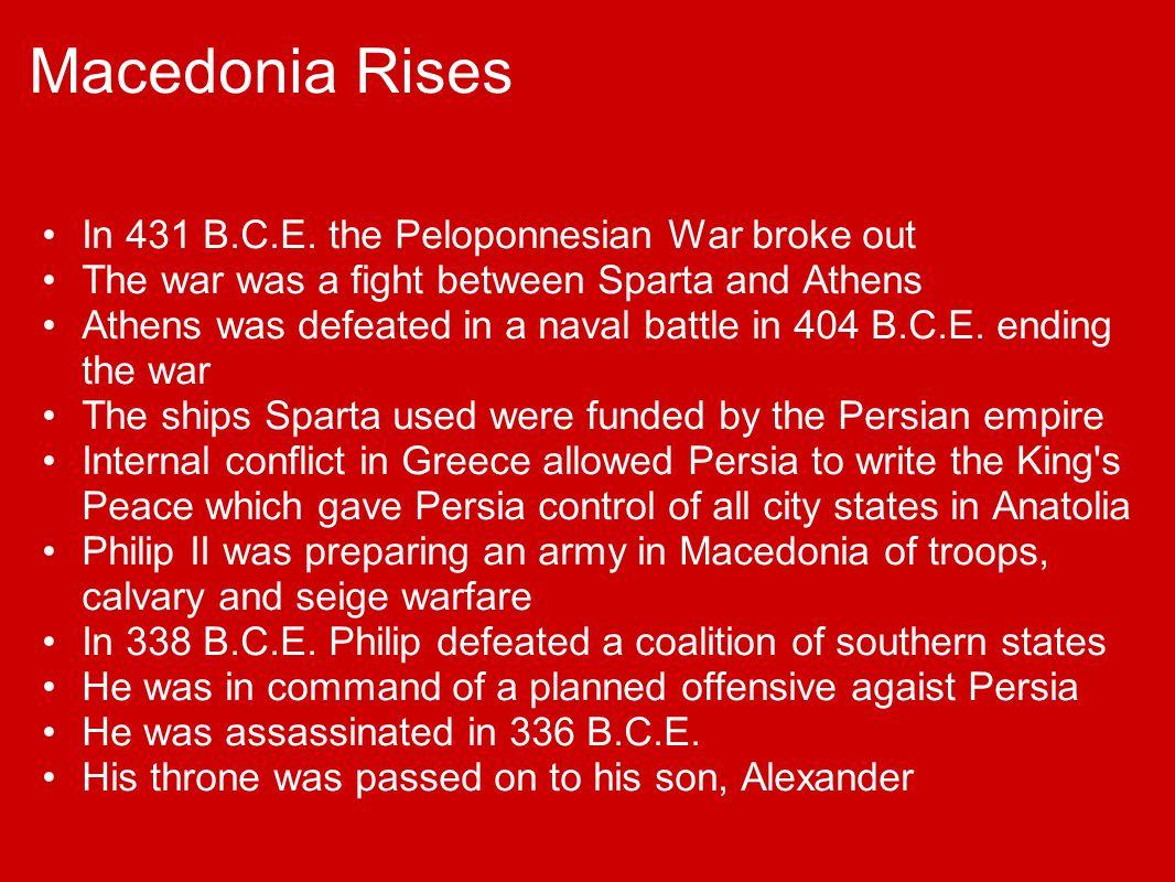 Macedonia Rises In 431 B.C.E. the Peloponnesian War broke out