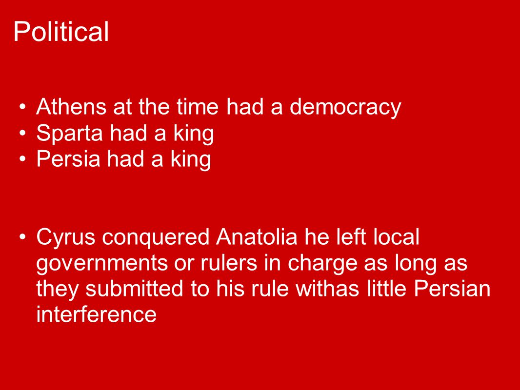 Political Athens at the time had a democracy Sparta had a king