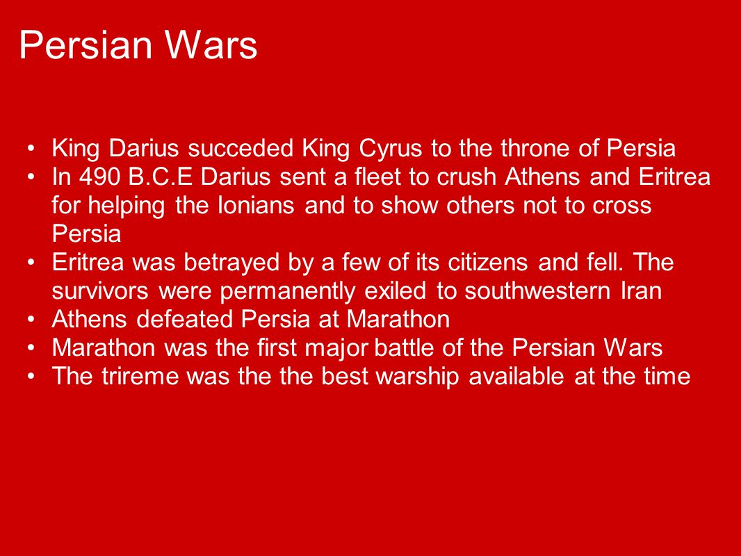Persian Wars King Darius succeded King Cyrus to the throne of Persia