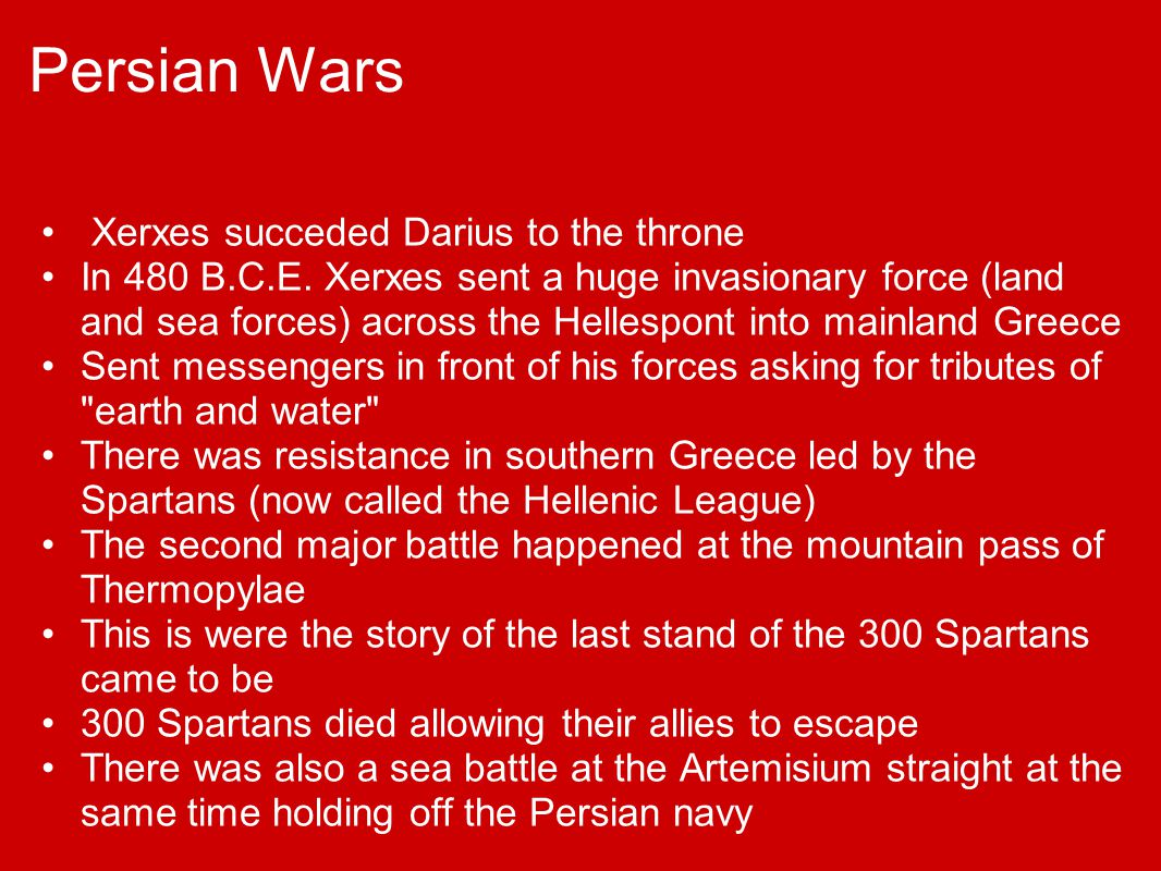 Persian Wars Xerxes succeded Darius to the throne